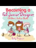 Becoming a Fab Junior Designer - Children's Fashion Books
