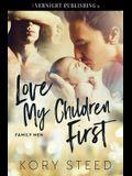 Love My Children First