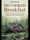 No Cooked Breakfast: Lighthearted reflections on my life and how I opened Bear Mountain Lodge, guest notes on why they visited and what the