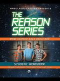 The Reason Series: What Science Says about God: Student Workbook