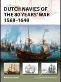 Dutch Navies of the 80 Years' War 1568-1648