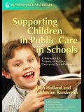 Supporting Children in Public Care in Schools: A Resource for Trainers of Teachers, Carers and Social Workers