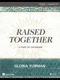 Raised Together - Leader Kit: A Study of Colossians