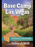 Base Camp Las Vegas: 101 Hikes in the Southwest