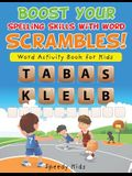 Boost Your Spelling Skills with Word Scrambles! Word Activity Book for Kids