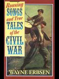 Rousing Songs & True Tales of the Civil War Half-Size Book