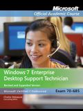 Exam 70-685: Windows 7 Enterprise Desktop Support Technician Revised and Expanded Version with Lab Manual Set [With Paperback Book]