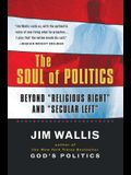 The Soul of Politics: Beyond Religious Right and Secular Left