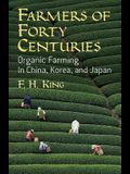 Farmers of Forty Centuries: Organic Farming in China, Korea, and Japan