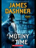 A Mutiny in Time (Infinity Ring, Book 1), Volume 1