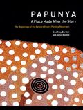 Papunya: A Place: The Beginnings of the Western Desert Painting Movement