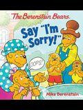 The Berenstain Bears Say i'm Sorry!