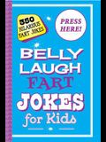 Belly Laugh Fart Jokes for Kids: 350 Hilarious Fart Jokes
