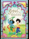 Gopal the Infallible: Volume I