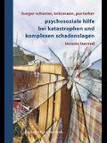 Psychosoziale Hilfe Bei Katastrophen Und Komplexen Schadenslagen: Lessons Learned