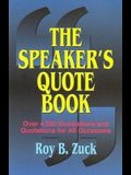 The Speaker's Quote Book: Over 4,500 Illustrations and Quotations for All Occasions