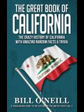 The Great Book of California: The Crazy History of California with Amazing Random Facts & Trivia