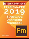 FrameMaker 2019 - Structured Authoring Workbook: Updated for FrameMaker 2019 Release
