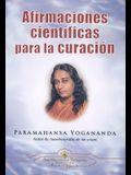 Afirmaciones Cientificas para la Curacion (Scientific Healing Affirmations) (Spanish Edition)