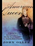 American Queen: The Rise and Fall of Kate Chase Sprague, Civil War Belle of the North and Gilded Age Woman of Scandal
