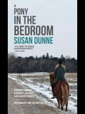 A Pony in the Bedroom: A Journey Through Asperger's, Assault, and Healing with Horses