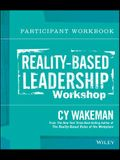 Reality-Based Leadership Workshop Participant Workbook