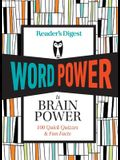 Reader's Digest Word Power Is Brain Power: 100 Quick Quizzes and Fun Facts