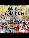 We Are a Garden: A Story of How Diversity Took Root in America