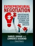 Entrepreneurial Negotiation: Understanding and Managing the Relationships That Determine Your Entrepreneurial Success