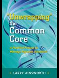 Unwrapping the Common Core: A Practical Process to Manage Rigorous Standards