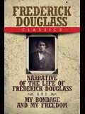 Frederick Douglass Classics: Narrative of the Life of Frederick Douglass and My Bondage and My Freedom