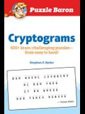 Puzzle Baron Cryptograms: 100 Brain-Challenging Puzzles--From Easy to Hard!