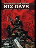 Six Days: The Incredible Story of D-Day's Lost Chapter