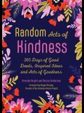 Random Acts of Kindness: 365 Days of Good Deeds, Inspired Ideas and Acts of Goodness