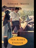 Ten Acres Enough: A Practical Experience, Showing How a Very Small Farm May Be Made to Keep a Very Large Family