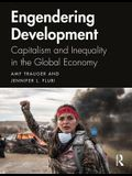 Engendering Development: Capitalism and Inequality in the Global Economy