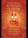 In the Light of the Self: Adi Shankara and the Yoga of Non-dualism