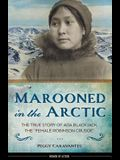 Marooned in the Arctic: The True Story of ADA Blackjack, the Female Robinson Crusoe