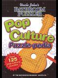 Uncle John's Bathroom Puzzler: Pop Culture Puzzle-Pedia