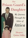 The Prison Guard's Daughter: My Journey Through the Ashes of Attica
