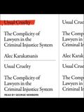 Usual Cruelty Lib/E: The Complicity of Lawyers in the Criminal Justice System