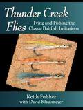 Thunder Creek Flies: Tying and Fishing the Classic Baitfish Imitations