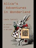 Alice's Adventures in Wonderland: An Edition Printed in QR Codes