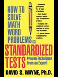 How to Solve Math Word Problems on Standardized Tests: Proven Techniques from an Expert (How to Solve Word Problems Series)