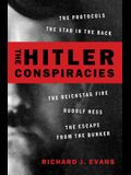 The Hitler Conspiracies: The Protocols - The Stab in the Back - The Reichstag Fire - Rudolf Hess - The Escape from the Bunker