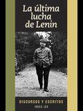La Última Lucha de Lenin: Discursos Y Escritos, 1922-23