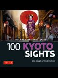 100 Kyoto Sights: Discover the Real Japan
