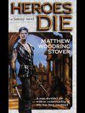 Heroes Die: A Fantasy Novel