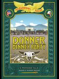 Donner Dinner Party: Bigger & Badder Edition: A Pioneer Tale