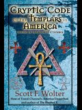 Cryptic Code: The Templars in America and the Origins of the Hooked X